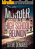 Murder at the High School Reunion (Book 5 Dekker Cozy Mystery Series)