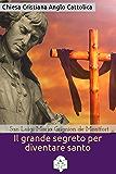 Il grande segreto per diventare santo (I doni della Chiesa)