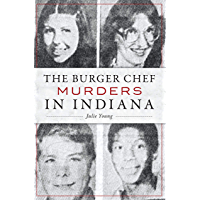 Burger Chef Murders in Indiana, The (True Crime) book cover