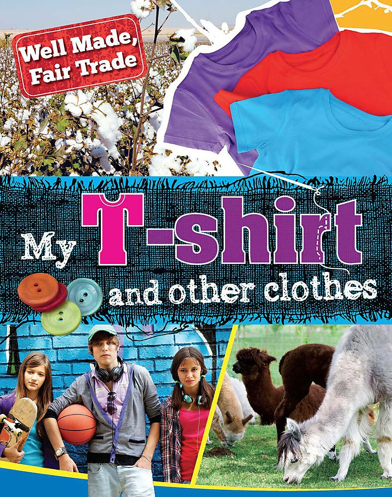Well Made, Fair Trade: My T-shirt and other clothes