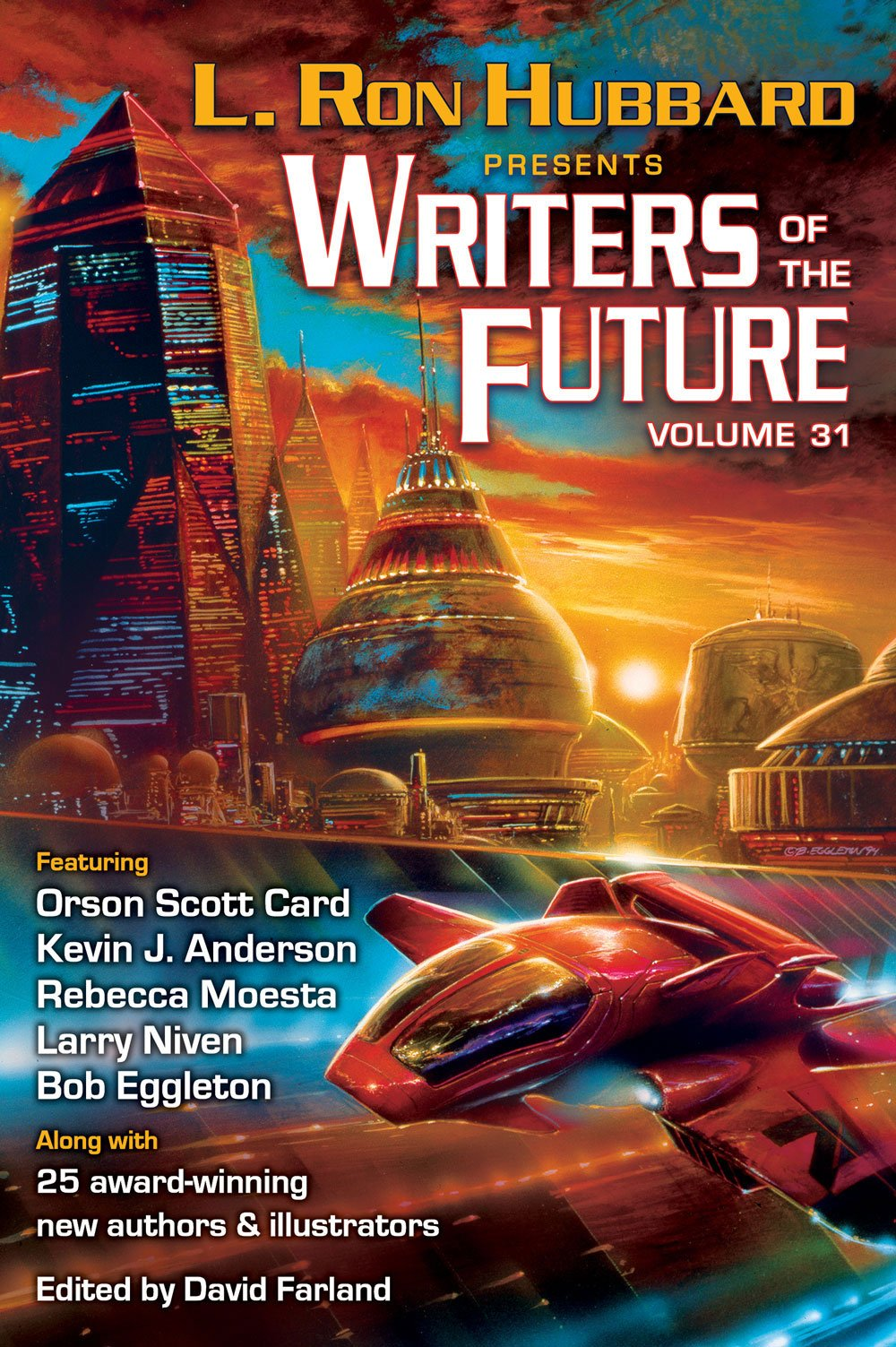 Writers of the Future Volume 31 (L. Ron Hubbard Presents Writers of the  Future): L. Ron Hubbard, Kevin J. Anderson, Larry Niven, Rebecca Moesta, ...