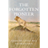 The Forgotten Pioneer: A true family story set in East Africa