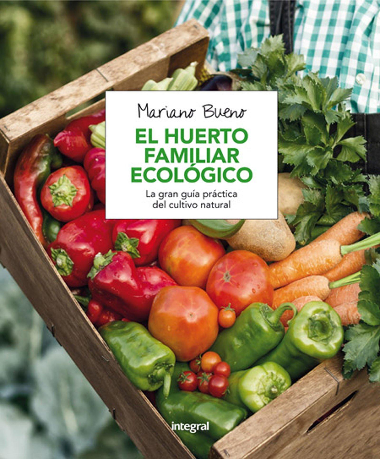 El huerto familiar ecológico (CULTIVOS): Amazon.es: Bueno, Mariano ...