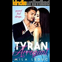 Tyran & Arrogant: (Nouvelle érotique, Avocate et son Patron sexy) (French Edition)
