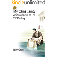 My Christianity: A Christianity For The 21st Century
