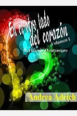 En el otro lado del corazón.: Volumen 1 ((Hermanos Montenegro) ) (Spanish Edition)