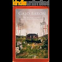 Galo Baron, El Veneciano: Aventuras de un Destino inesperado