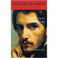 L'Education sentimentale: Edition annotée (French Edition)
