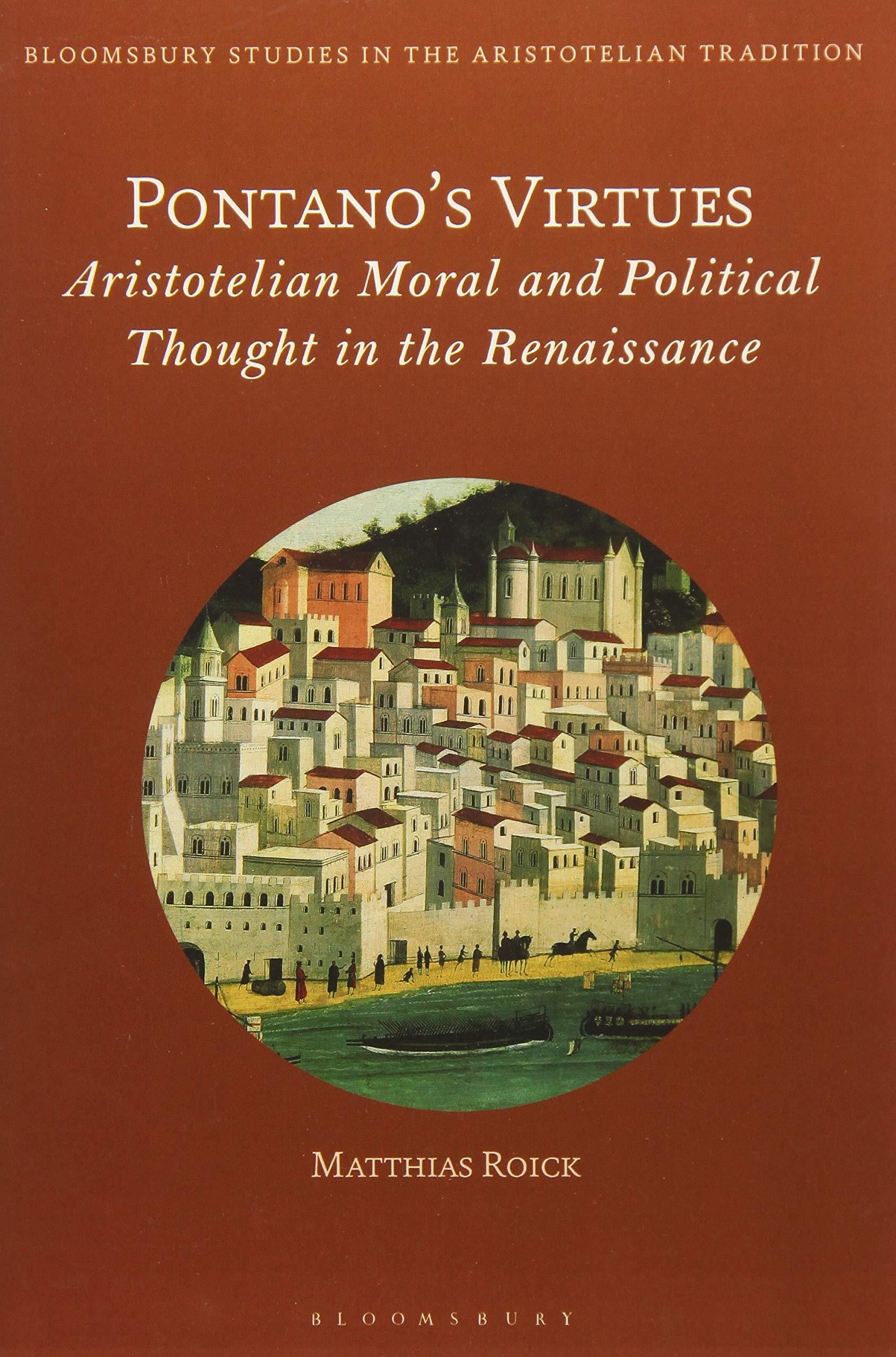 Pontano's Virtues  Bloomsbury Studies In The Aristotelian Tradition