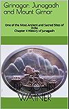Girinagar: Junagadh and Mount Girnar: One of the Most Ancient and Sacred Sites of India (Chapter 4: History of Junagadh) (English Edition)