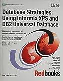 Database Strategies: Using Informix Xps And DB2 Universal Database