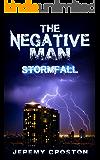 The Negative Man: Stormfall (Pacific Station Vigilante Book 2)