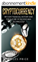 Cryptocurrency: Bitcoin Financial History and the Future of Blockchain Technology (English Edition)