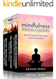 Mindfulness Meditation: 3-in-1 Box Set Meditation Books (How To Meditate, Anxiety Relief, Stress Free, Depression Relief, Inner Peace, Happiness)