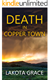 Death in Copper Town: A small town police procedural set in the American Southwest (The Pegasus Quincy Mystery Series Book 1)