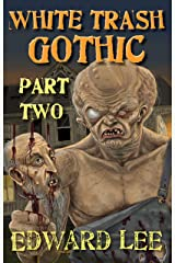 White Trash Gothic Part Two Kindle Edition