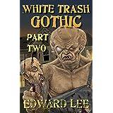 White Trash Gothic Part Two
