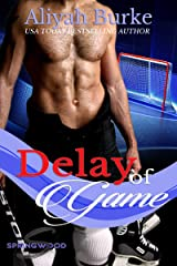 Delay of Game (Springwood Book 6) Kindle Edition