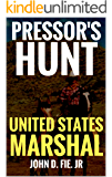 Pressor's Hunt: Pressor: United States  Marshal: A Western (The United States Marshal Series Book 2)