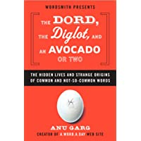 The Dord, the Diglot, and an Avocado or Two: The Hidden Lives and Strange Origins...