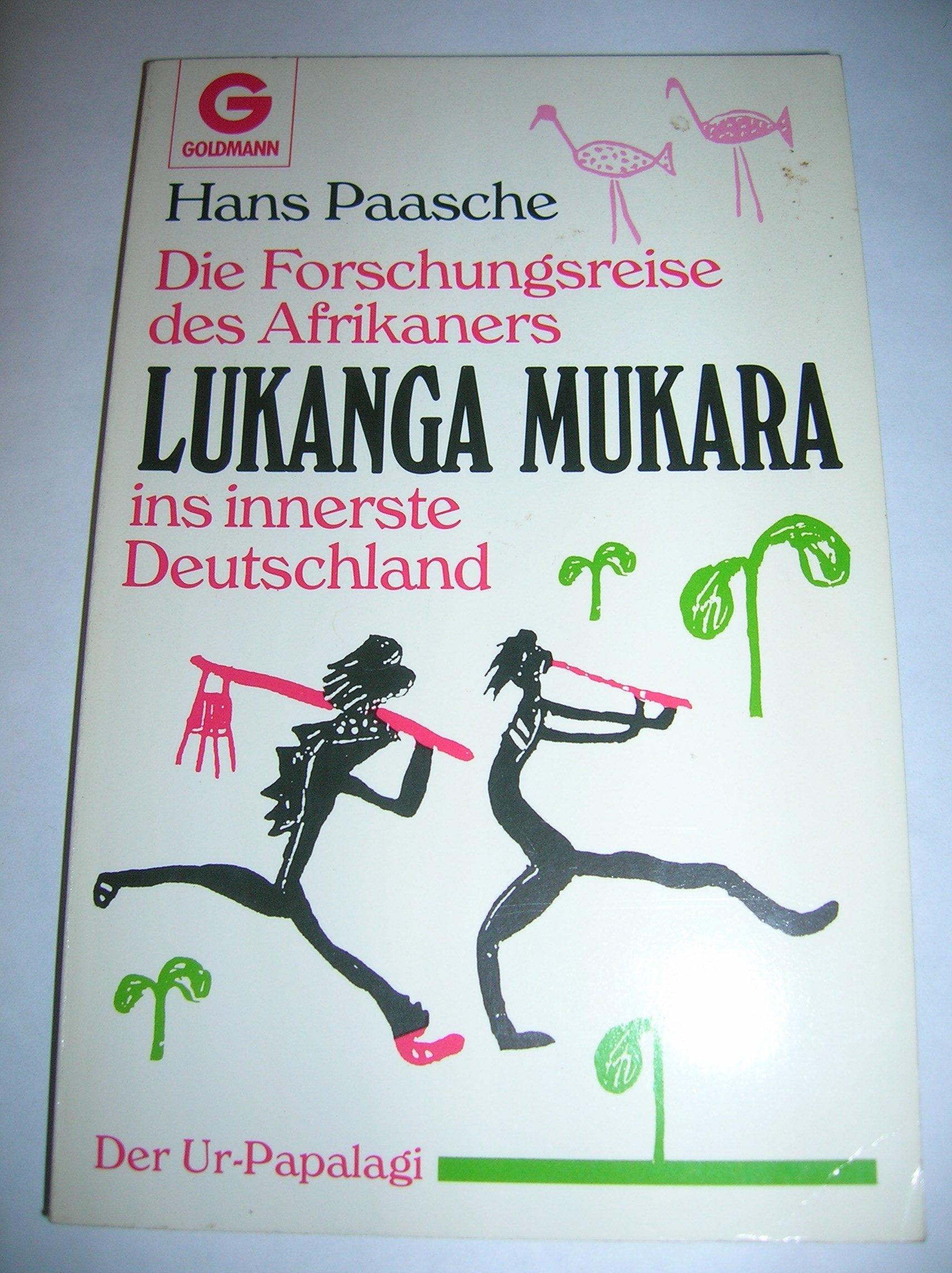 Die Forschungsreise des Afrikaners Lukanga Mukara ins innerste Deutschland.