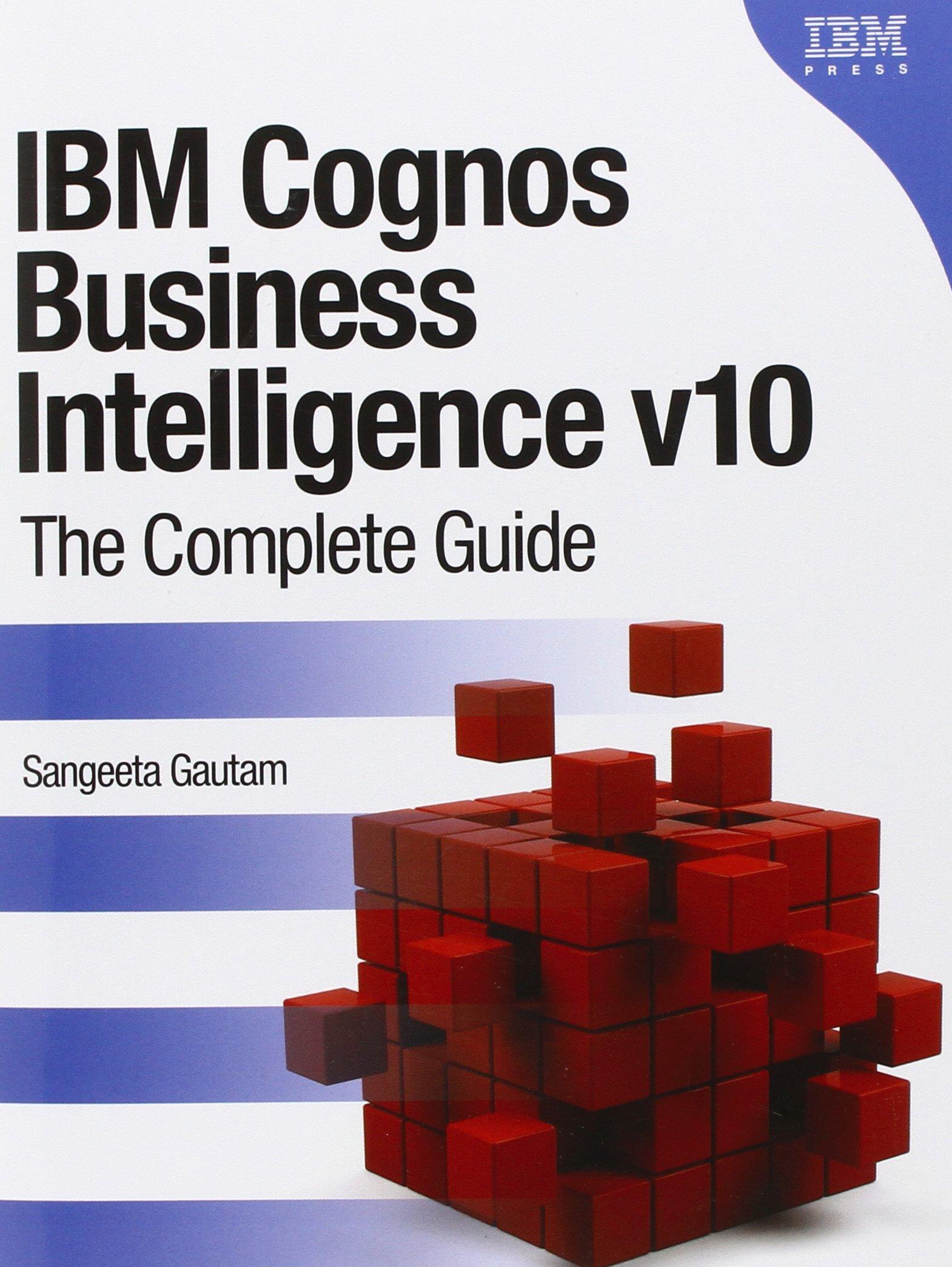 Buy Ibm Cognos Business Intelligence V10 The Complete Guide Book
