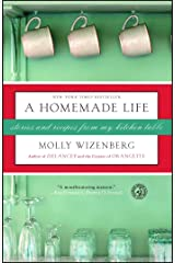 A Homemade Life: Stories and Recipes from My Kitchen Table Kindle Edition
