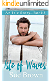 Isle of Waves: an established relationship/small island gay romance (An Isle Story Book 3)