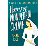 Having Wonderful Crime (The John J. Malone Mysteries Book 7)