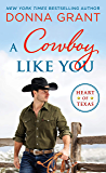 A Cowboy Like You (Heart of Texas Book 4)