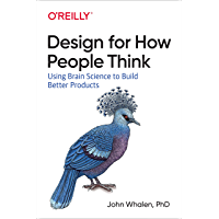 Design for How People Think: Using Brain Science to Build Better Products (English Edition)