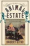 The Animal Estate: The English and Other Creatures in Victorian England