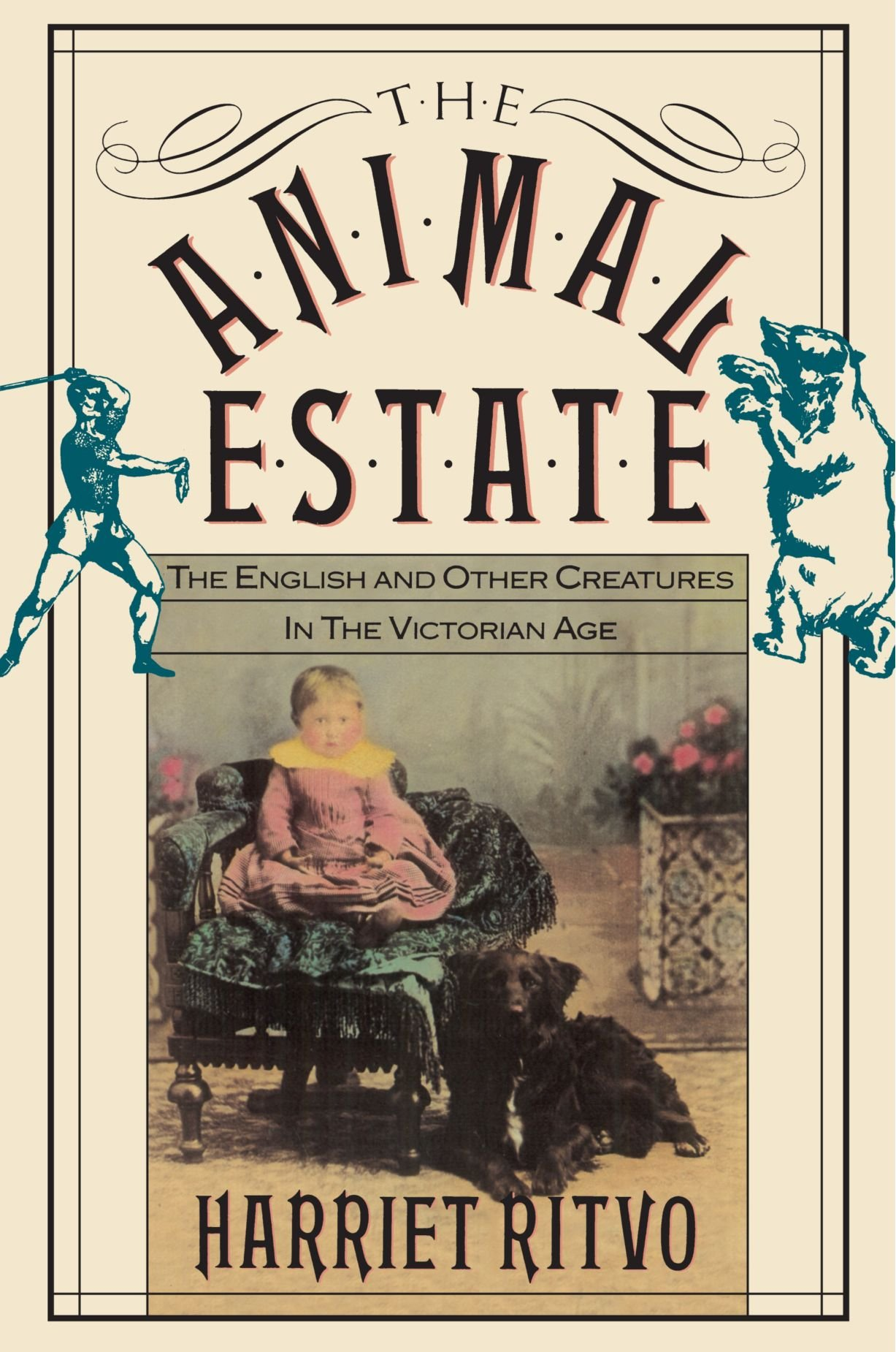 The Animal Estate: The English and Other Creatures in the Victorian ...