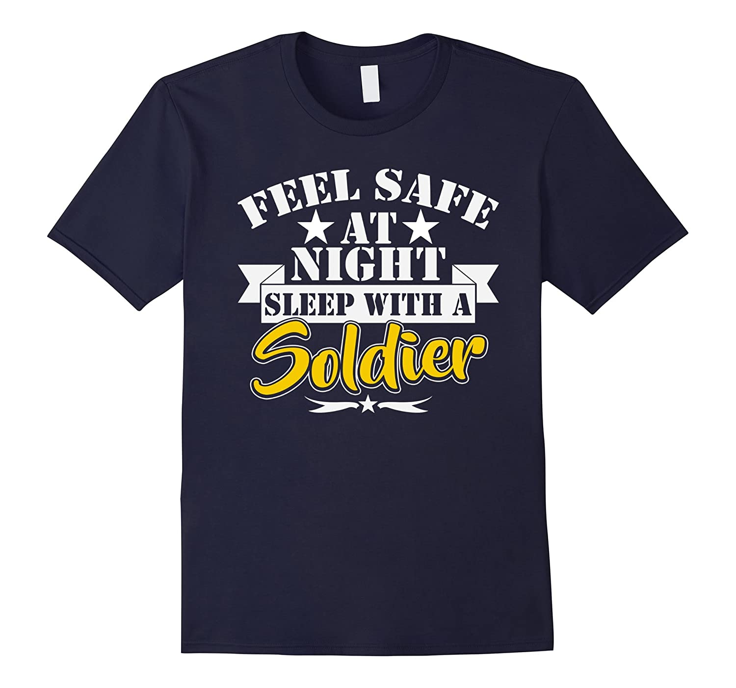 Feel Safe At Night Sleep With A Soldier T-shirt-TD