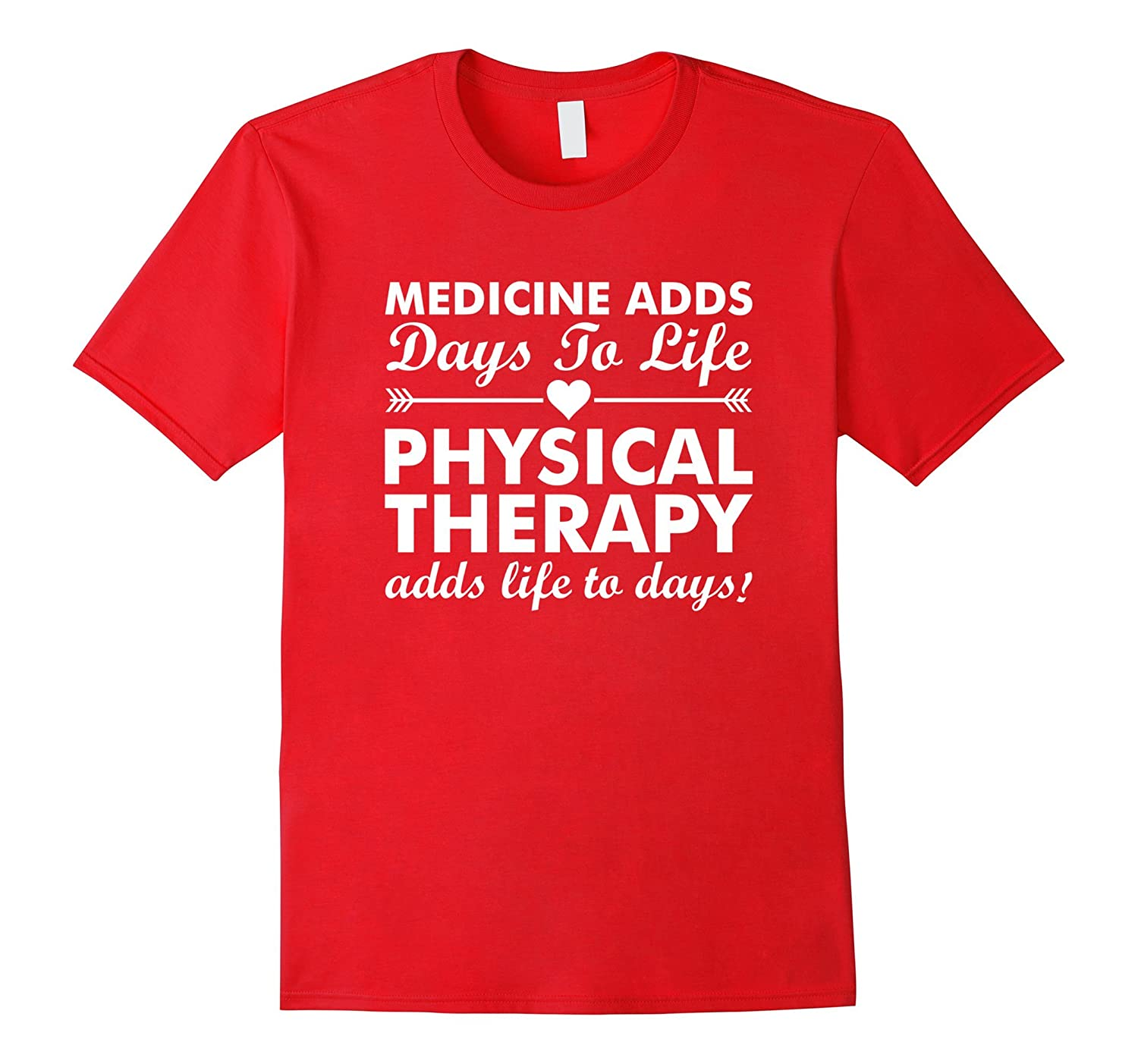 Physical Therapy Adds Life to Days T-Shirt-TD