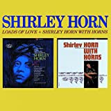 Loads of Love/Shirley Horn With Horns