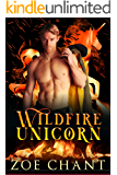 Wildfire Unicorn (Fire & Rescue Shifters: Wildfire Crew Book 2)