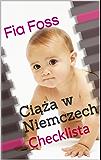 Ciąża w Niemczech (Polish Edition): Checklista (Dziecko w Niemczech 2)