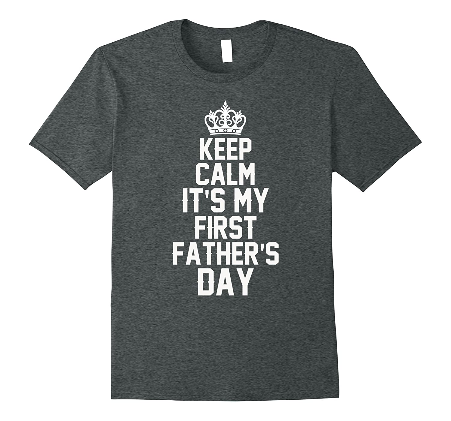 Mens Keep Calm Its my First Fathers Day T-Shirt for New Dad-Vaci
