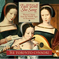 Full Well She Sang - Women's Music from the Middle Ages & Renaissance