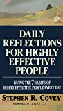 "Daily Reflections for Highly Effective People: Living the ""7 Habits of Highly Effective People"" Every Day (A fireside book)"