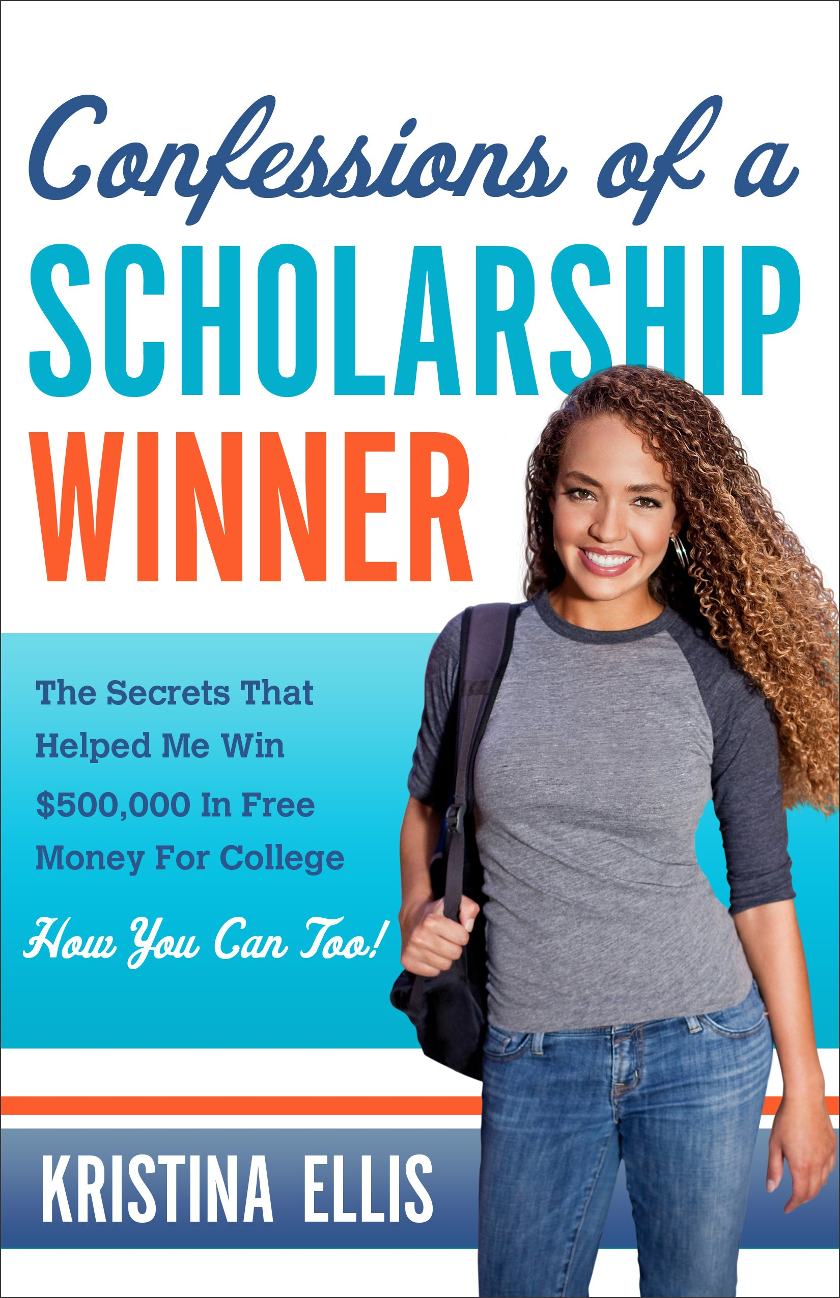 Confessions of a Scholarship Winner: The Secrets That Helped Me Win ...