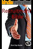 Recruitment Bible: Recruitment New Business Sales