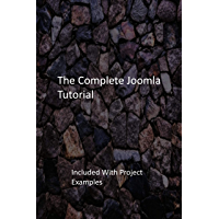 The Complete Joomla Tutorial: Included With Project Examples (English Edition)