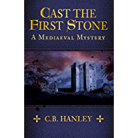 Cast the First Stone: A Mediaeval Mystery (Book 6) (English Edition)
