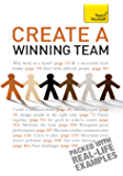 Create a Winning Team: A practical guide to successful team leadership (Teach Yourself)