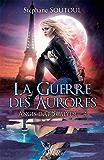 Anges d'apocalypse 4: La guerre des aurores