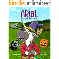 Arial, the Good Witch: A Halloween story, unofficial Minecraft book (UnicornPreneur 6)