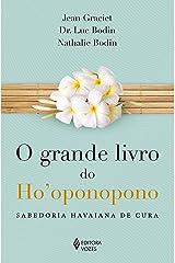 O grande livro do Ho'oponopono: Sabedoria havaiana de cura eBook Kindle