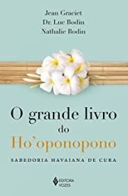 O grande livro do Ho'oponopono: Sabedoria havaiana de cura